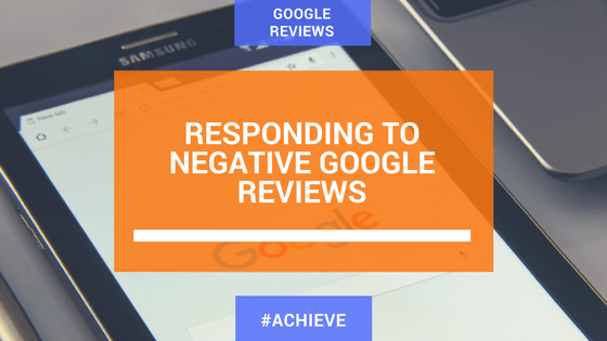 How to respond to Negative Google Reviews