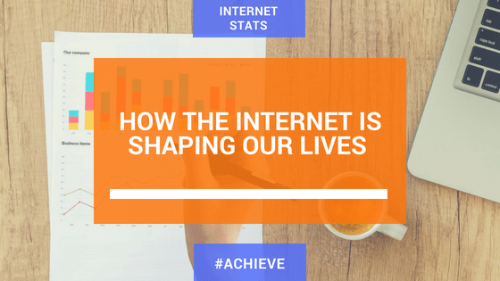 How the Internet is Shaping Our Lives – In Stats